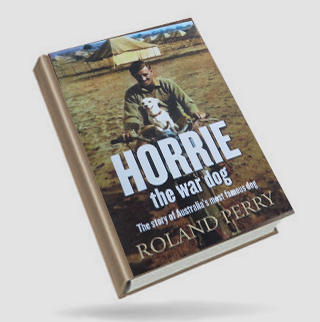 Horrie The War Dog: Author, Roland Perry
